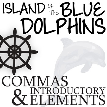 THE ISLAND OF THE BLUE DOLPHINS Grammar Commas Introductor