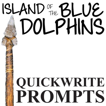 THE ISLAND OF THE BLUE DOLPHINS Journal - Quickwrite Writing Prompts PowerPoint