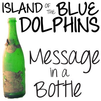 THE ISLAND OF THE BLUE DOLPHINS Message in a Bottle Activity