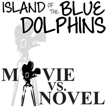 THE ISLAND OF THE BLUE DOLPHINS Movie vs. Novel Comparison