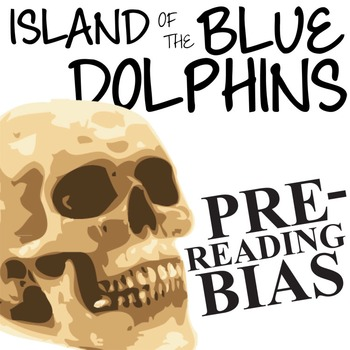 THE ISLAND OF THE BLUE DOLPHINS PreReading Bias