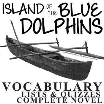 THE ISLAND OF THE BLUE DOLPHINS Vocabulary Complete Novel (45 words)