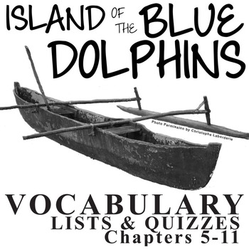 THE ISLAND OF THE BLUE DOLPHINS Vocabulary List and Quiz (chapters 5-11)