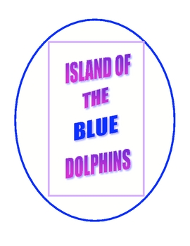 Island of the Blue Dolphins Literature Guide Novel Study