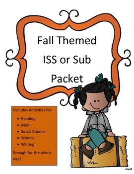 Sub Plans or ISS Work Packet: Fall Themed Activities for All Subjects All Day