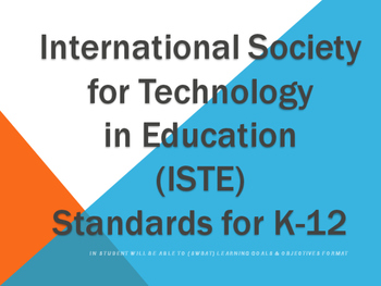 ISTE Standards 2007-2008 SWBAT Learning Goals Posters Grades K-12: Technology Ed
