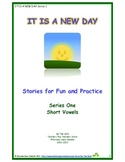 IT IS A NEW DAY Series 1 Short Vowel Stories