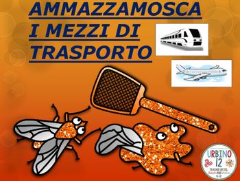 ITALIAN GAME: AMMAZZAMOSCA I Mezzi di Trasporto