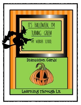 IT'S HALLOWEEN, I'M TURNING GREEN - Discussion Cards