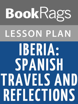 Iberia: Spanish Travels and Reflections Lesson Plans