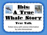 Ibis: A True Whale Story Text Talk Supplemental Materials