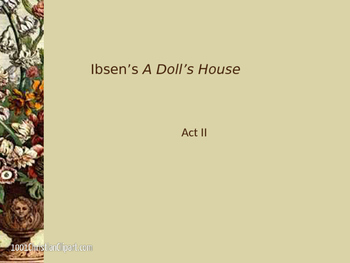 Ibsen's A Doll's House -- Power Point Lecture for Act Ii