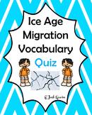 Ice Age Migration Vocabulary Quiz