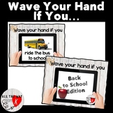 Ice Breaker: Wave Your Hand If You...