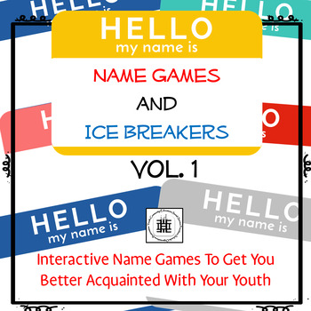 Ice Breakers: Name Game Activities Volume 1