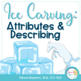 Ice Carving: Expressive & Receptive Describing Activity