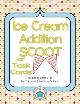 Ice Cream Addition 1-10 Task Cards or SCOOT Game