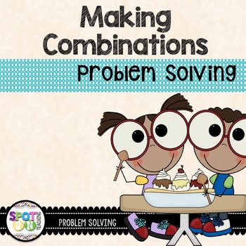 Problem Solving - Ice Cream Combinations {Math + Literature}