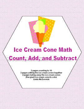 Ice Cream Cone Math -Count, Add, and Subtract Printable Wo
