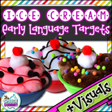 Ice Cream: Early Language Targets