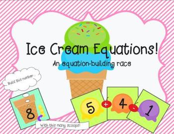 Ice Cream Equations!  an equation-building race