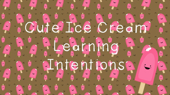 Ice Cream Learning Intentions