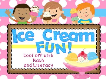 Ice Cream Literacy and Math Fun Pack