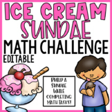 Ice Cream Math Challenge End of the Year {EDITABLE}
