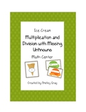 """Ice Cream """"Multiplication and Division with Missing Unknowns"""""""