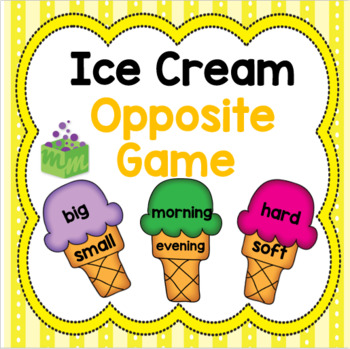 Ice Cream- Summer- End of the Year- Opposite Game