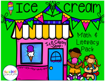 Ice Cream Pack Math and Literacy Activities!