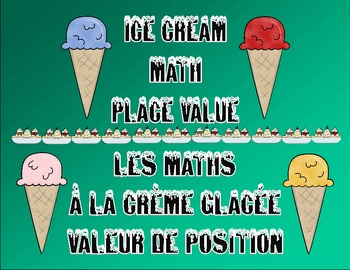 Ice Cream Place Value / Valeur de position creme glacee  BILINGUAL DOCUMENT