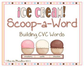 Ice Cream Scoop-a-Word CVC Word Building Game