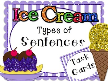 Types of Sentences Task Cards Ice Cream Themed!