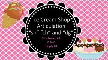 """Ice Cream Shop Articulation """"sh, ch and dg"""""""