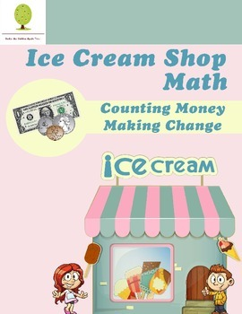 Ice Cream Shop Math:  Counting Money and Making Change