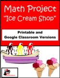 Ice Cream Shop Math Project - Printable & Distance Learnin