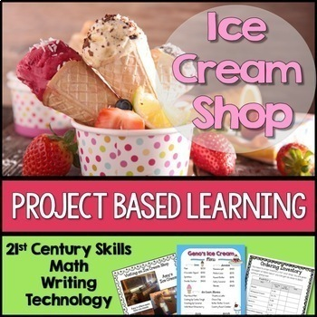 PROJECT BASED LEARNING: ICE CREAM SHOP including Decimals