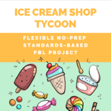 Ice Cream Shop Tycoon PBL (Project-Based Learning)