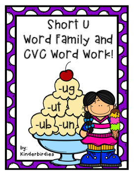 Ice Cream Short U Word Families and CVC Word Work