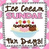 Ice Cream Sundae Fun Days!  Theme Days for End of School!