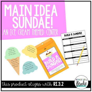 RI.3.2 - Ice Cream Sundae Main Idea and Key Details Center Activity