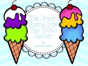 Ice Cream Theme Base Ten Math Center