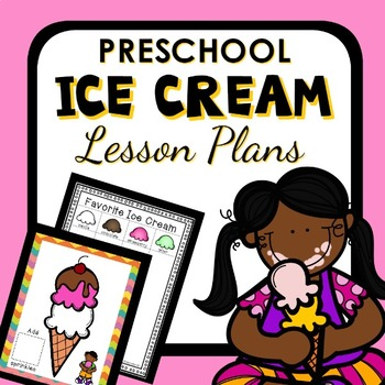 Ice Cream Theme Preschool Classroom Lesson Plans