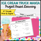 Ice Cream Truck Mania: Math Project Based Learning - 3rd -