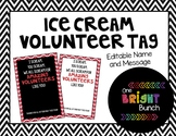 Ice Cream Volunteer Tag