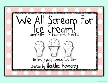 Ice Cream (and other cold treats): Integrated Common Core Unit