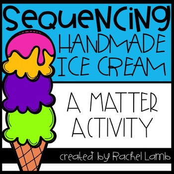 Ice Cream in a Bag Sequencing and Matter Science Activity