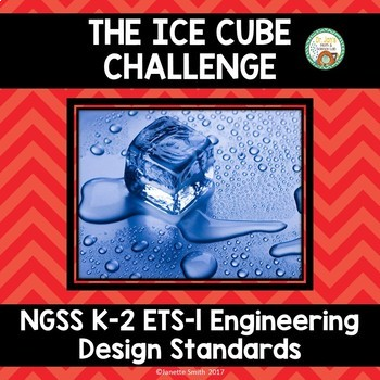 Ice Cube Challenge:  NGSS Engineering Standards K-2