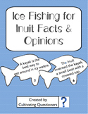 Ice Fishing for Inuit Facts and Opinions: An Arctic Literacy Activity